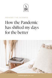 How the Pandemic has shifted my days for the better.
